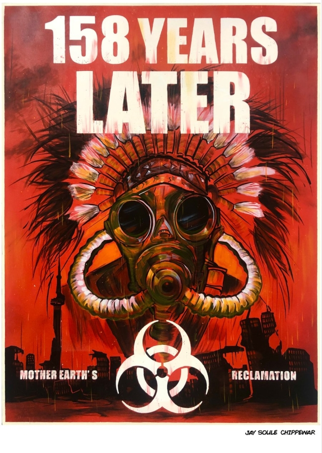 Built on Genocide artist Jay Soule | CHIPPEWAR poster says 158 Years later and has a radio active symbol below a gasmask and headdress.