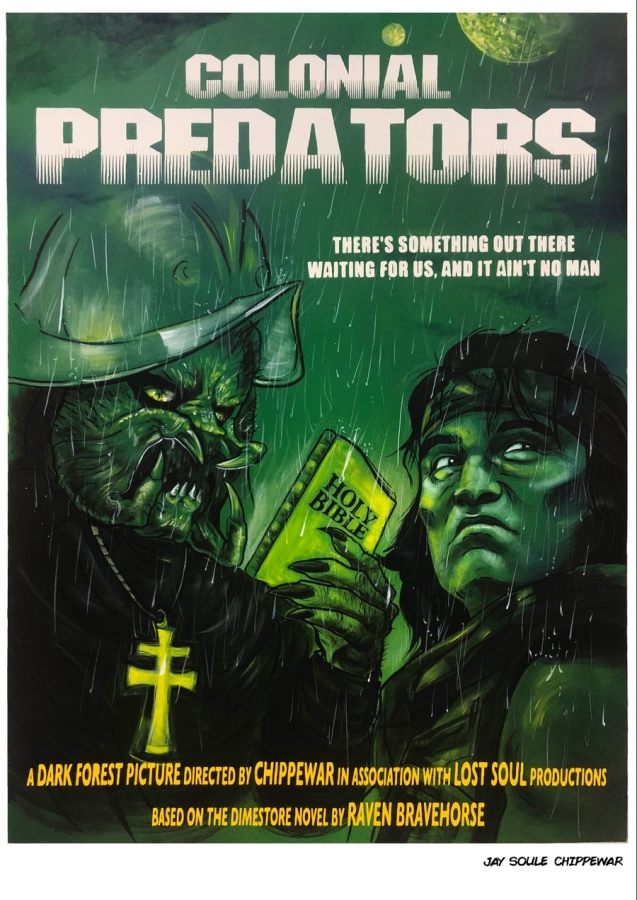 Built on Genocide artist Jay Soule | CHIPPEWAR poster based on the move Predator has a monster wearing a cross and holding a Bible. An Indigenous man is to the right of the monster looking angry. The title says Colonial Predators.