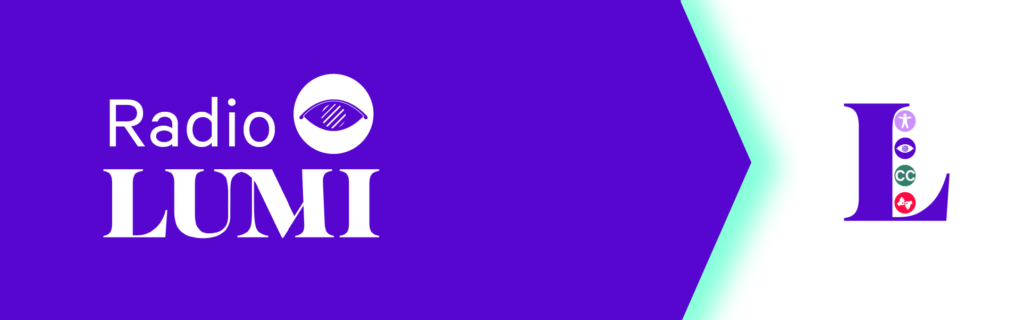 Image of Radio Lumi banner. The logo Radio LUMI appears on the left side in white text ontop of a purple background. Luminato's Holistic Access Logo is located on the right side with text beneath the logo that reads (press here to return to the access hub)